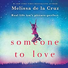 Someone to Love Audiobook by Melissa de la Cruz Narrated by Caitlin Kelly