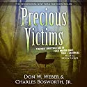 Precious Victims: Penguin True Crime Audiobook by Don W. Weber, Charles Bosworth Jr. Narrated by Kevin Pierce