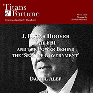 J. Edgar Hoover: The FBI and the Power Behind the 'Seat of Government' Audiobook