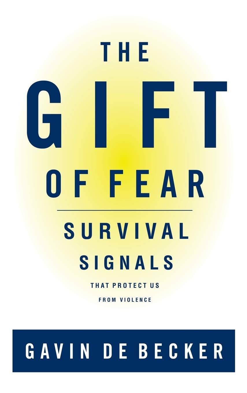 Download The Gift Of Fear Survival Signals That Protect Us From Violence By Gavin De Becker