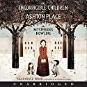 The Mysterious Howling: The Incorrigible Children of Ashton Place, Book 1 Audiobook by Maryrose Wood Narrated by Katherine Kellgren
