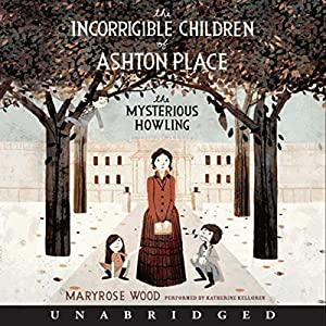 The Incorrigible Children of Ashton Place Audiobook