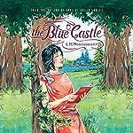 The Blue Castle | L. M. Montgomery