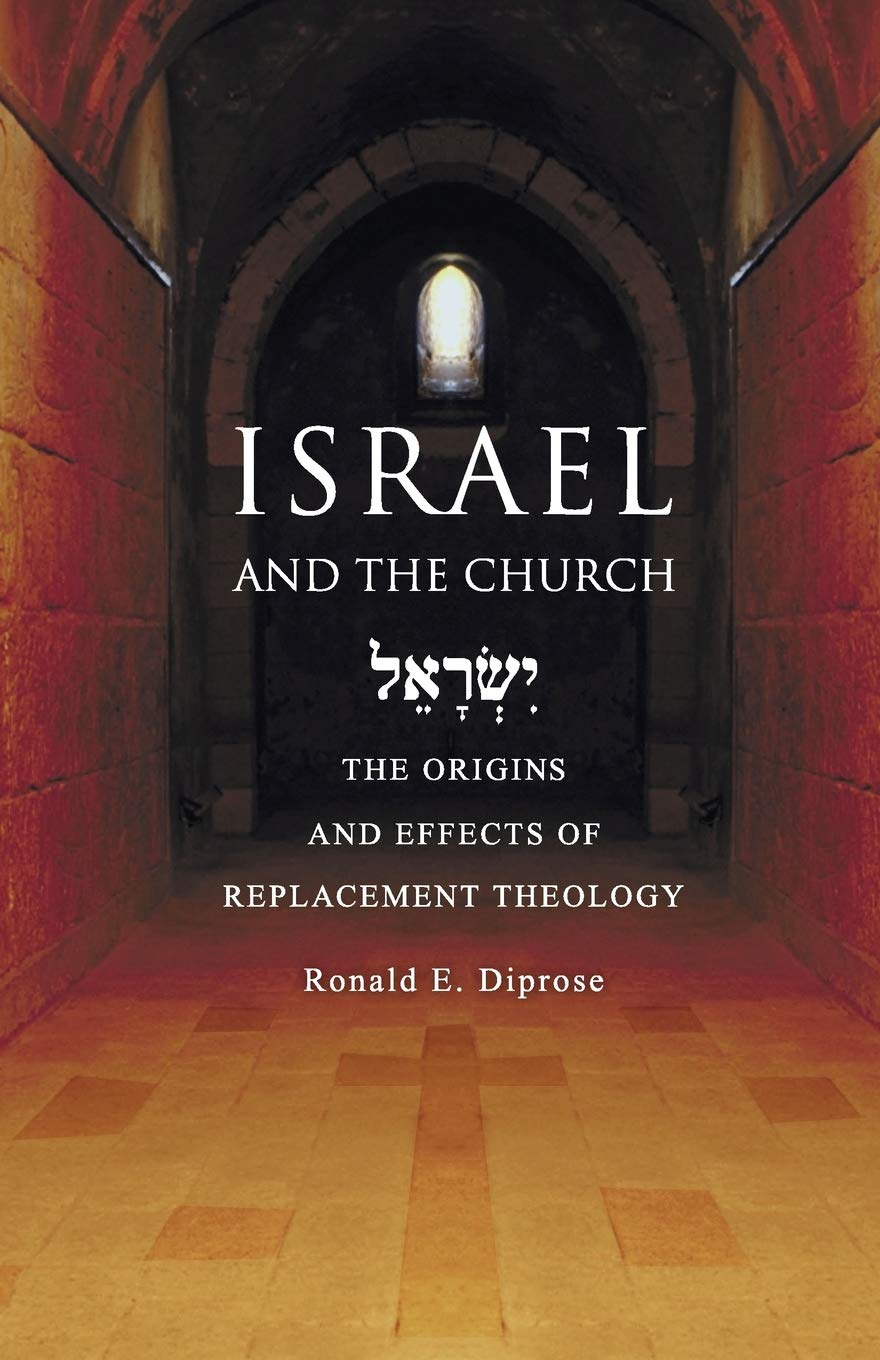 Israel and the Church: The Origins and Effects of Replacement ...