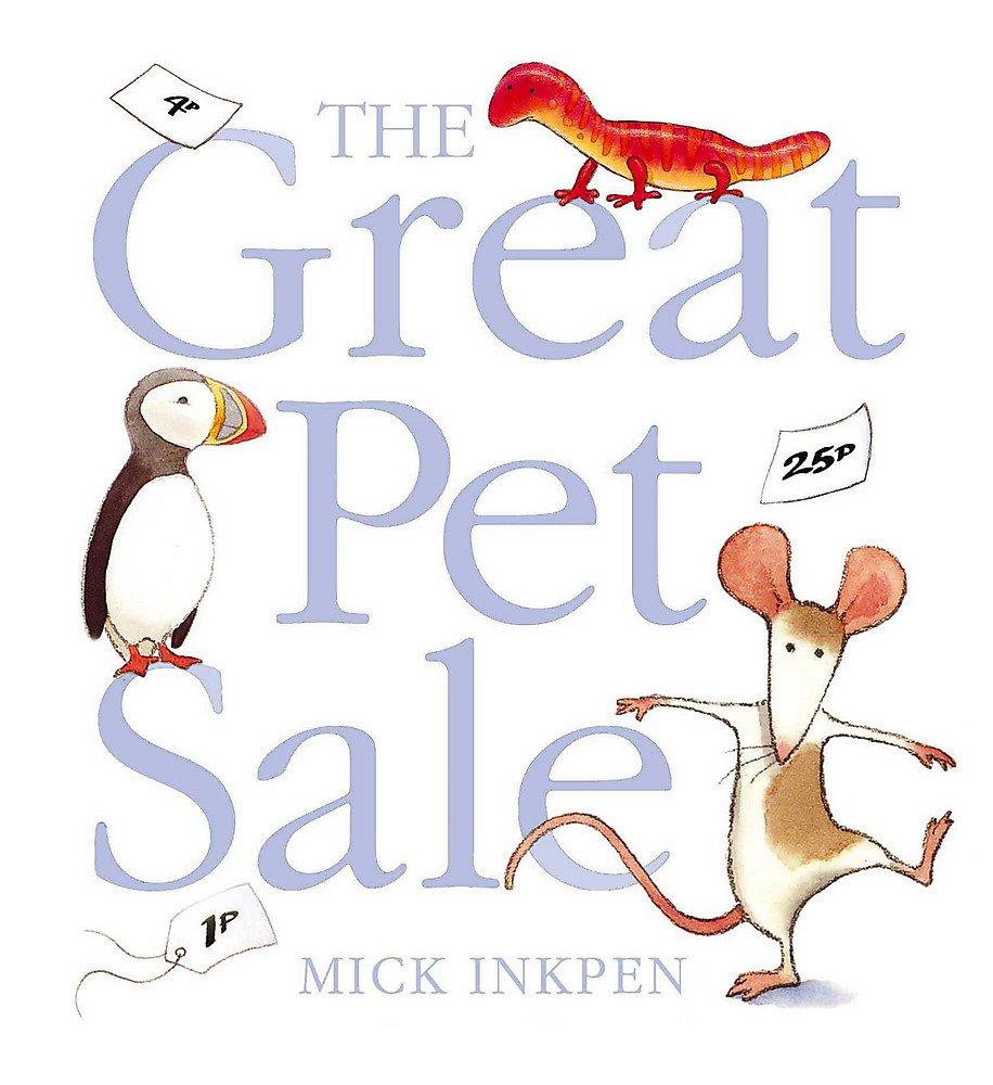 The Great Pet Sale: Amazon.co.uk: Mick Inkpen, Mick Inkpen: 9780340918173:  Books
