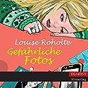 Gefährliche Fotos Hörbuch von Louise Roholte Gesprochen von: Katrin Weisser