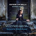 Outside the Walls | Alexandra Butcher,Diana L. Wicker