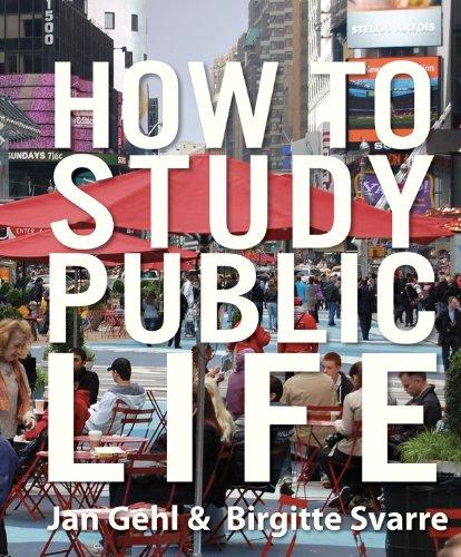 How to Study Public Life [Jan Gehl - Birgitte Svarre] (Tapa Dura)