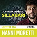 Sillabari Audiobook by Goffredo Parise Narrated by Nanni Moretti
