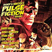 Bishop and Hancock's Pulse Fiction, Volume 1 Audiobook by Eric Beetner, Barry Reese, D. Alan Lewis, Brian Drake, James Hopwood, Tommy Hancock, Paul Bishop Narrated by Chase Johnson
