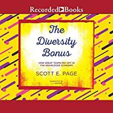 The Diversity Bonus: How Great Teams Pay Off in the Knowledge Economy Audiobook by Scott E. Page Narrated by L. J. Ganser