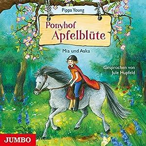 Mia und Aska (Ponyhof Apfelblüte 5) Hörbuch