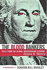 The Blood Bankers: Tales from the Global Underground Economy by James S. Henry(October 1, 2003) Hardcover Hardcover