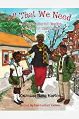 All That We Need: Uplifting Stories and Creative Activities for Young People (Kwanzaa Nana) (Volume 1) Paperback