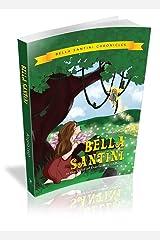 BELLA SANTINI: In The Land of Everlasting Change (Bella Santini Chronicles Book 1) Kindle Edition