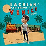 Ep. 6: Live From Venice Beach | Lachlan Patterson