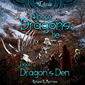 Where Dragons Lie: Dragon's Den, Book 2 | Richard R. Morrison