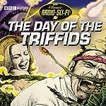 The Day Of The Triffids: Classic Radio Sci-fi | John Wyndham