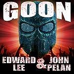 Goon   Edward Lee,John Pelan