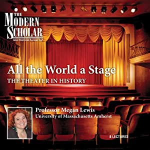 The Modern Scholar: All the World a Stage Lecture