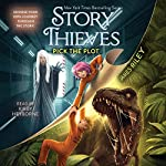 Pick the Plot: Story Thieves, Book 4 | James Riley