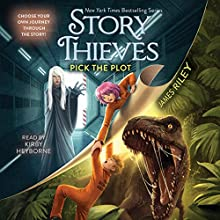 Pick the Plot: Story Thieves, Book 4 Audiobook by James Riley Narrated by Kirby Heyborne