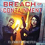 Breach of Containment: A Central Corps Novel, Book 3 | Elizabeth Bonesteel