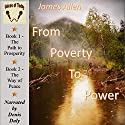 From Poverty to Power: Or, the Realization of Prosperity and Peace Audiobook by James Allen Narrated by Denis Daly