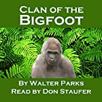 Clan of the Bigfoot | Walter Parks