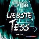 Liebste Tess Hörbuch von Rosamund Lupton Gesprochen von: Daniela Wutte