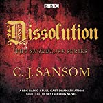 Shardlake: Dissolution: BBC Radio 4 full-cast dramatisation | C J Sansom