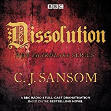 Shardlake: Dissolution: BBC Radio 4 Full-Cast Dramatisation Radio/TV Program Auteur(s) : C J Sansom Narrateur(s) : Jason Watkins, Mark Bonnar