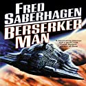 Berserker Man Audiobook by Fred Saberhagen Narrated by Barrett Whitener