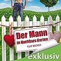 Der Mann in Nachbars Garten Hörbuch von Elke Becker Gesprochen von: Sabine Fischer
