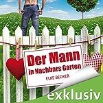 Der Mann in Nachbars Garten | Elke Becker