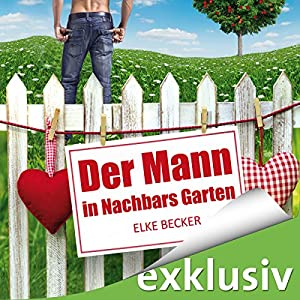 Der Mann in Nachbars Garten Hörbuch