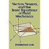 Vectors, Tensors and the Basic Equations of Fluid Mechanics (Dover Books on Mathematics)