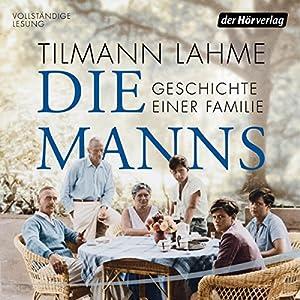 Die Manns: Geschichte einer Familie Audiobook