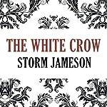 The White Crow | Storm Jameson