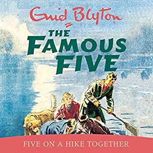 Famous Five: Five On A Hike Together Audiobook