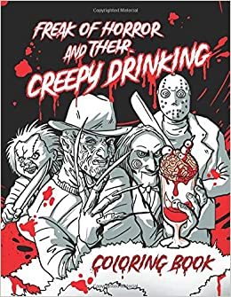 Freak Of Horror And Their Creepy Drinking Coloring Book ...