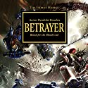 Betrayer: The Horus Heresy, Book 24 Audiobook by Aaron Dembski-Bowden Narrated by Jonathan Keeble
