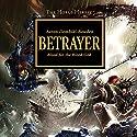 Betrayer: The Horus Heresy, Book 24 Hörbuch von Aaron Dembski-Bowden Gesprochen von: Jonathan Keeble