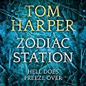 Zodiac Station Audiobook by Tom Harper Narrated by Piers Wehener