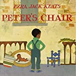 Peter's Chair | Ezra Jack Keats