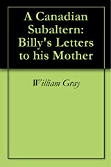 A Canadian Subaltern: Billy's Letters to his Mother Kindle Edition