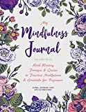 My Mindfulness Journal to Write In: With Writing