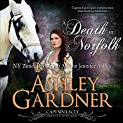 A Death in Norfolk: Captain Lacey Regency Mysteries, Book 7 | Ashley Gardner, Jennifer Ashley