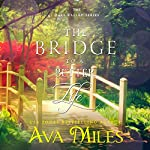 The Bridge to a Better Life: Dare Valley, Book 8 | Ava Miles