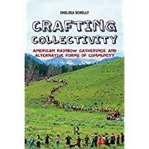 Crafting Collectivity: American Rainbow Gatherings and Alternative Forms of Community